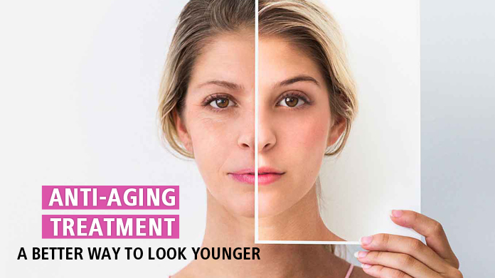 Anti Aging Treatment A Better Way To Look Younger Look Young